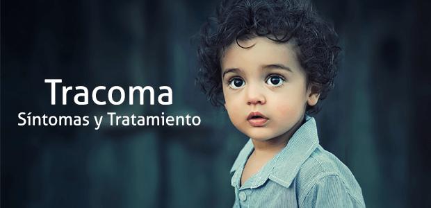 Tracoma, síntomas y tratamiento